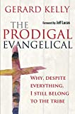 img - for The Prodigal Evangelical: Why, Despite Everything, I Still Belong to the Tribe book / textbook / text book