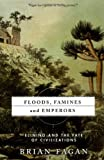 Floods, Famines and Emperors, Brian M. Fagan, 0465011217