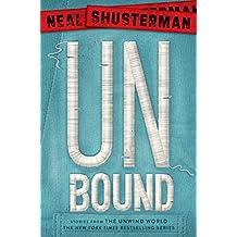 UnBound: Stories from the Unwind World (Unwind Dystology Book 5)