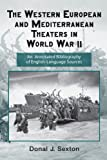 The Western European and Mediterranean Theaters in World War II, Donal J. Sexton and Myron J. Smith, 0415957699