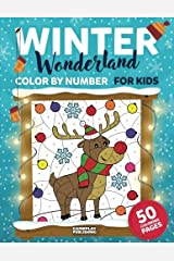 Winter Wonderland Color by Number for Kids: Christmas and Winter Themed Coloring Activity Book Paperback