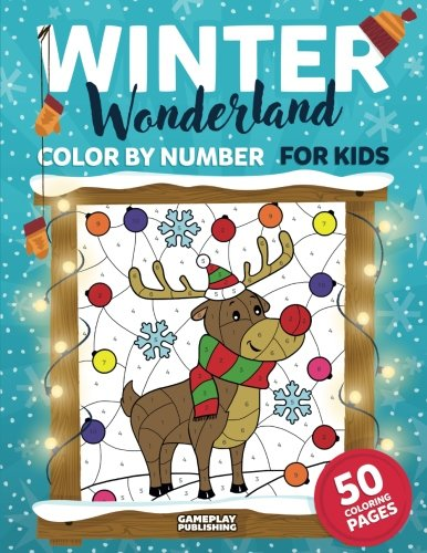 Winter Wonderland Color by Number for Kids: Christmas and Winter Themed Coloring Activity Book