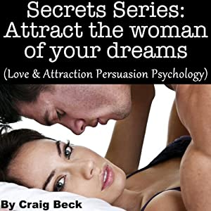 Secrets Series: Attract The Woman Of Your Dreams Audiobook