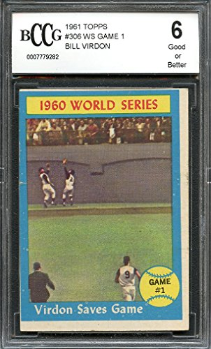 1961 topps #306 WS GAME 1 BILL VIRDON pittsburgh pirates BGS BCCG 6 Graded Card