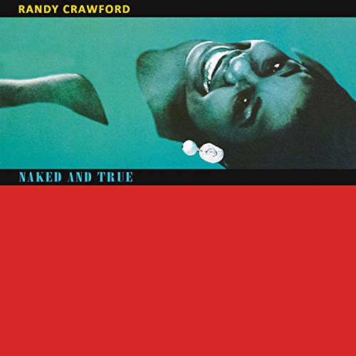 RANDY CRAWFORD - Naked & True: Deluxe Edition