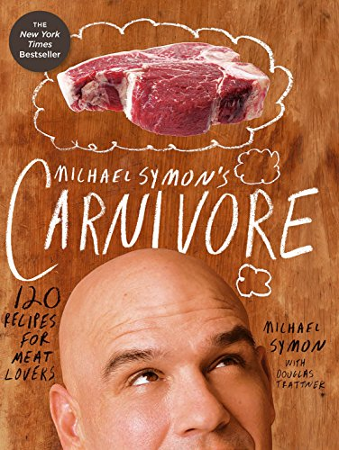 Michael Symon's Carnivore: 120 Recipes for Meat Lovers cover