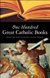 One Hundred Great Catholic Books, Donald Brophy, 1933346086
