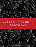 img - for Marketing Fashion Footwear: The Business of Shoes (Required Reading Range) book / textbook / text book