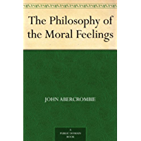The Philosophy of the Moral Feelings (免费公版书) (English Edition)