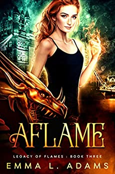 Aflame (Legacy of Flames Book 3) by [Adams, Emma L.]
