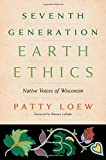 Seventh Generation Earth Ethics 1st Edition
