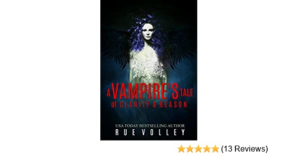 Amazon A Vampires Tale Of Clarity And Reason A Vampires Tale