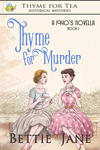Thyme for Murder: Thyme for Tea Historical Mystery (Thyme for Tea Historical Mysteries Book 1) by [Jane, Bettie]
