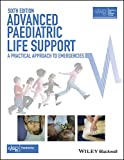 Advanced Paediatric Life Support - A Practical    Approach to Emergencies 6e with Wiley E-Text