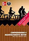 capa de Compreendendo o Desenvolvimento Motor: Bebês, Crianças, Adolescentes e Adultos