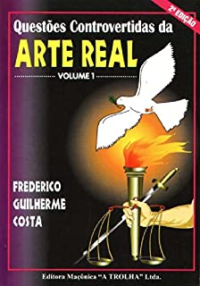 Questões Controvertidas da Arte Real - Volume 1