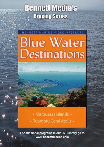 (Blue Water Destinations: Marquesas Islands to the Tuamotu Coral Atolls)