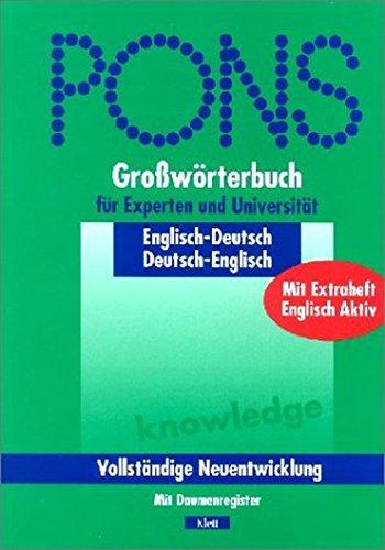 PONS Großwörterbuch Englisch Für Experten Und Universität. Englisch   Deutsch   Deutsch   Englisch. Mit Daumenregister.