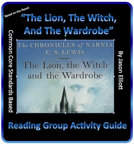 The Lion, The Witch, And The Wardrobe Reading Group Activity Guide (The Lion The Witch And The Wardrobe Activities)