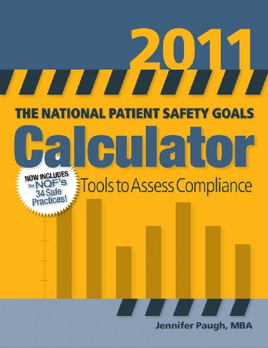 The National Patient Safety Goals Calculator 2011