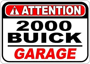 2000 00 BUICK PARK AVENUE Attention Garage Aluminum Street Sign - 10 x 14 Inches