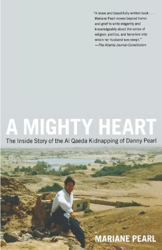 Cover of A Mighty Heart: The Inside Story of the Al Qaeda Kidnapping of Danny Pearl