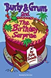 Burly & Grum and The Birthday Surprise (The Burly & Grum Tales Book 3)