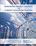 Renewable Energy Sources and Climate Change Mitigation, Intergovernmental Panel on Climate Change Staff, 1107607108