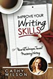 Improve Your Writing Skills: Powerful Techniques for Mastering Writing
