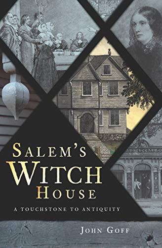 Salem's Witch House: A Touchstone to Antiquity -
