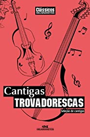 Cantigas Trovadorescas: Seleção de Cantigas (Clássicos Melhoramentos)