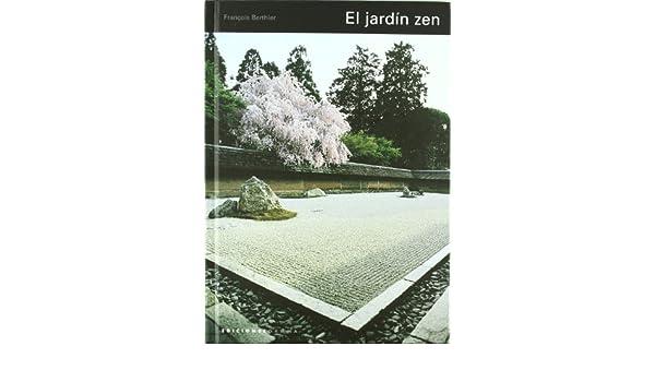 El jardín zen: Amazon.es: Berthier, François: Libros