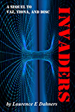 Invaders (a sequel to Vaz, Tiona and Disc) (English Edition)