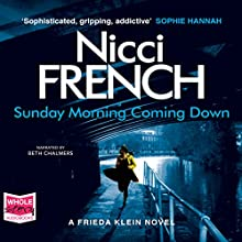 Sunday Morning Coming Down: A Frieda Klein Novel, Book 7 Audiobook by Nicci French Narrated by Beth Chalmers