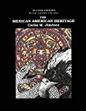 img - for The Mexican American Heritage, 2nd Edition book / textbook / text book