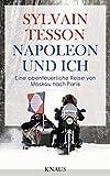 Napoleon und ich: Eine abenteuerliche Reise von Moskau nach Paris