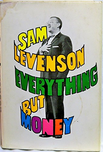 Everything But Money by Sam Levenson