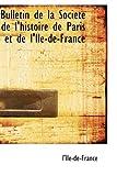 Bulletin de la Societe de L'Histoire de Paris et de L'Ile-de-France, L'Ile-De-France, 0559201206
