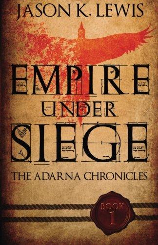 Empire under siege: The Adarna chronicles- Book 1 (Volume 1) (Roman Godess)