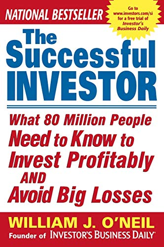 The Successful Investor: What 80 Million People Need to Know to Invest Profitably and Avoid Big Losses (What's The Best Stock)