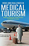 img - for Risks and Challenges in Medical Tourism: Understanding the Global Market for Health Services book / textbook / text book