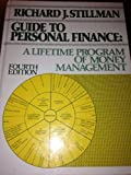 Guide to Personal Finance : A Lifetime Program of Money Management, Stillman, Richard J., II, 0133702960