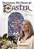 Preparing My Heart for Easter, Ann Marie Stewart, 0899570534