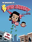 img - for The Adventures Of Super Kennedy: Saving and Investing book / textbook / text book