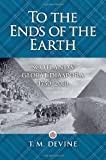 To the Ends of the Earth, T. M. Devine, 1588343170