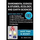 Environmental sciences/studies, Earth Sciences, & Ecology: Quick Web Links to FREE 120+ Textbooks, 220+ Lecture notes, 100+ Past exams papers with solutions, ... Dictionaries, Encyclopedias and many more!
