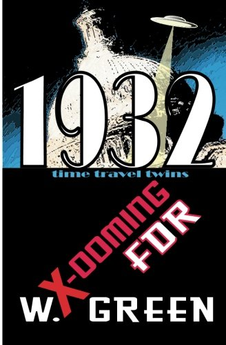 X-ooming FDR 1932 (Time Travel Twins) (Volume 2)