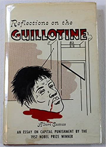 Importance Of English Essay Reflections On The Guillotine An Essay On Capital Punishment By The  Nobel  Prize Winner Translated By Richard Howard Camus Albert  Amazoncom Books Essay Of Health also Proposal Essay Topic Reflections On The Guillotine An Essay On Capital Punishment By The  Essay Sample For High School