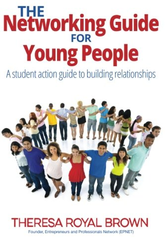 Read Online THE Networking Guide For Young People: A Student Action Guide To Building Relationships ebook