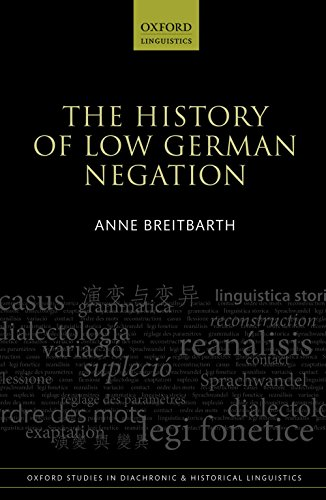 The History of Low German Negation (Oxford Studies in Diachronic and Historical Linguistics) Pdf